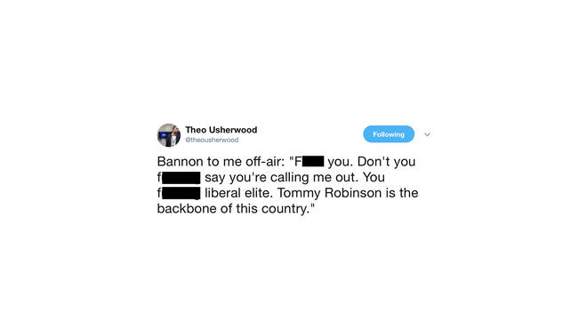 "Tweeted by Theo Usherwood: Steve Bannon calls him ""f****** liberal elite"""