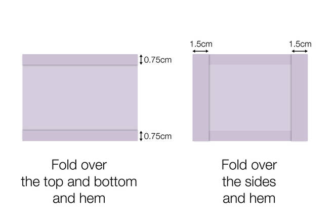 Fold over one side by 3/4 cm and hem, then repeat on the opposite side