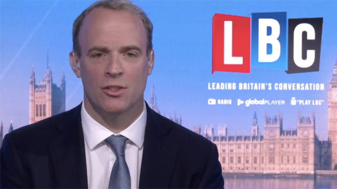 Foreign Secretary Dominic Raab was speaking to LBC this morning