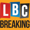 LBC BREAKING