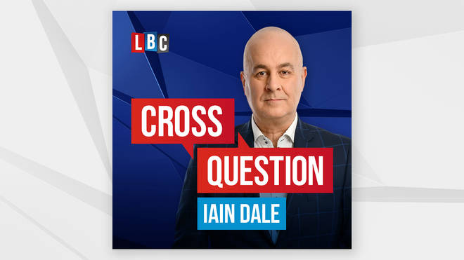 Cross Question With Iain Dale: The Debate Podcast From LBC