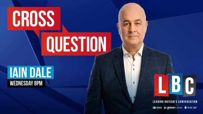 Iain Dale's Cross Question: Watch live on LBC