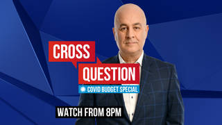 Cross Question Covid Budget Special with Iain Dale