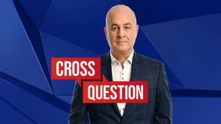 Cross Question with Iain Dale: Monday - Wednesday 8-9