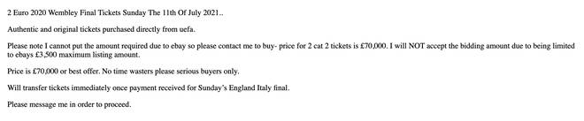 One eBay seller said they would wanted £70,000 for a pair of tickets.