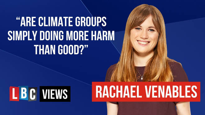 """LBC Views: """"Are climate groups simply doing more harm than good?"""""""