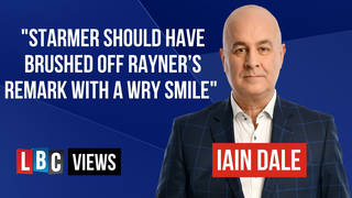 LBC Views: Starmer should have brushed off Rayner's remark with a wry smile