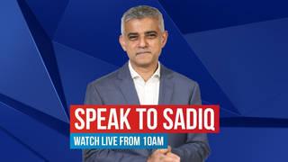 Speak To Sadiq 7/10: Watch Live On LBC from 10am