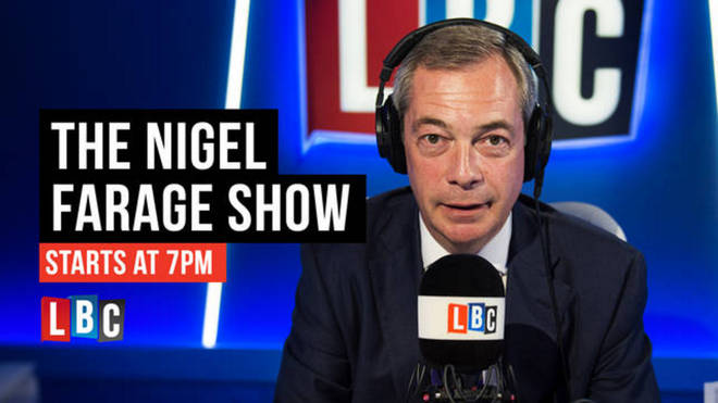Nigel Farage: Live from 7pm on LBC