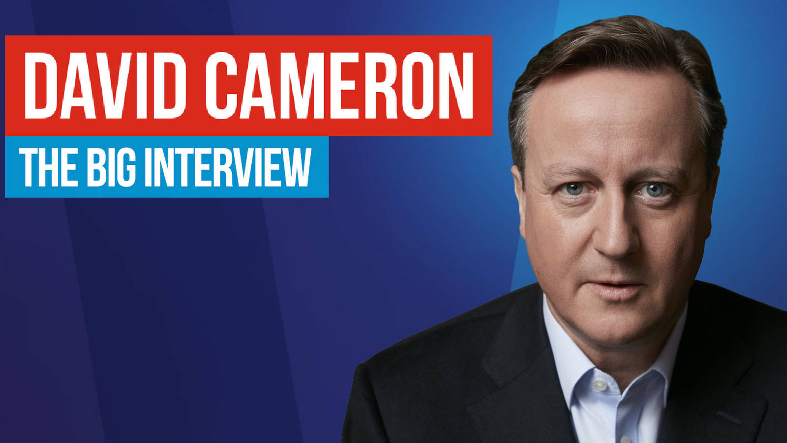 David Cameron: The Big Interview Podcast - Download It Now