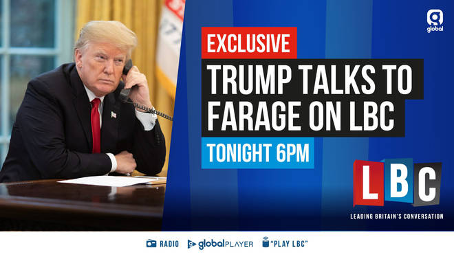 President Trump spoke exclusively to Nigel Farage on LBC